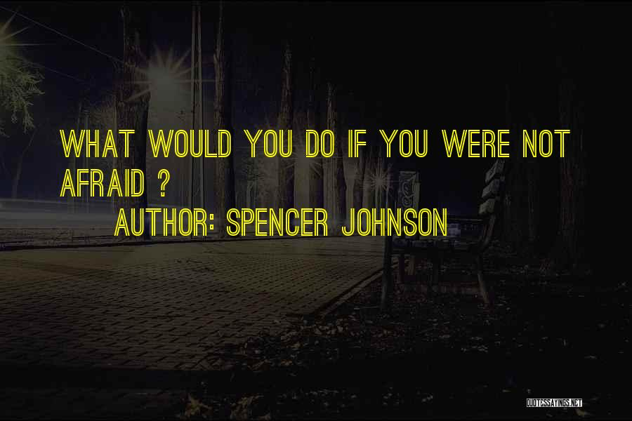 Spencer Johnson Quotes 1403403