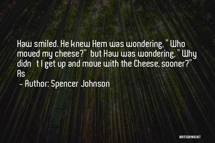 Spencer Johnson Quotes 1513760