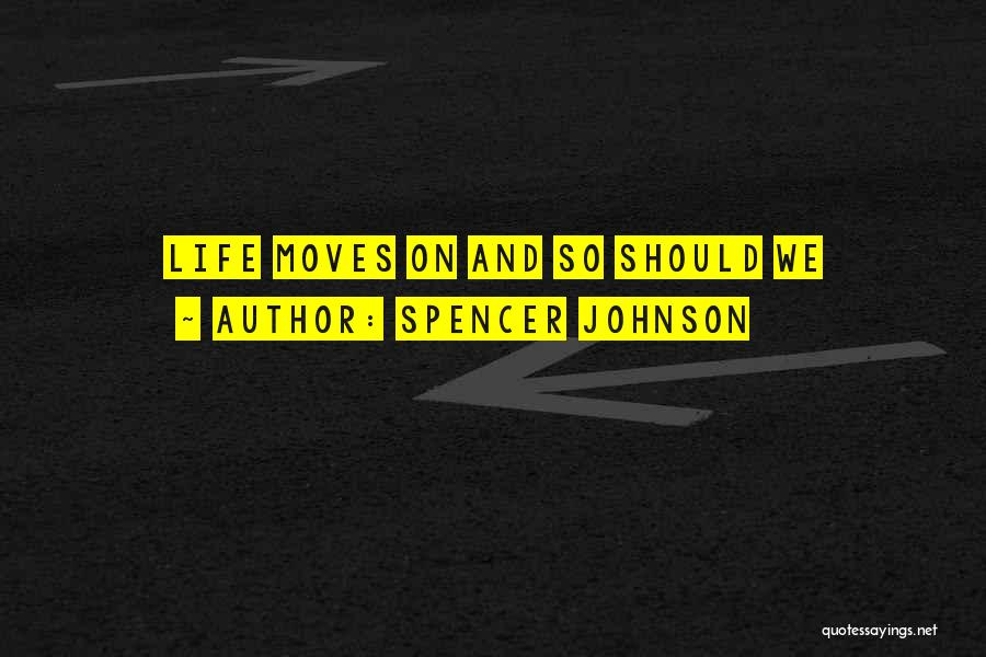 Spencer Johnson Quotes 157279
