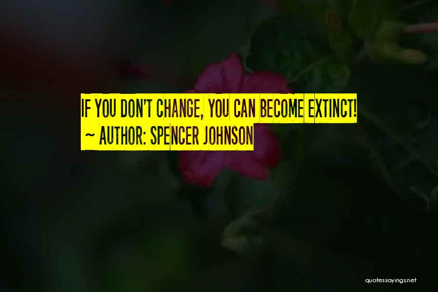 Spencer Johnson Quotes 1625201
