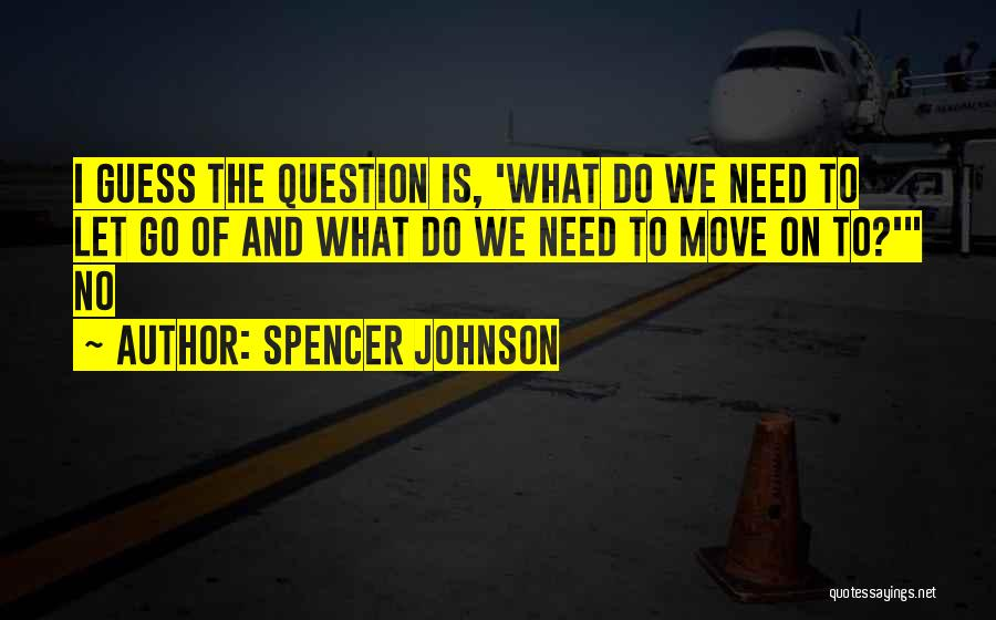 Spencer Johnson Quotes 1688499