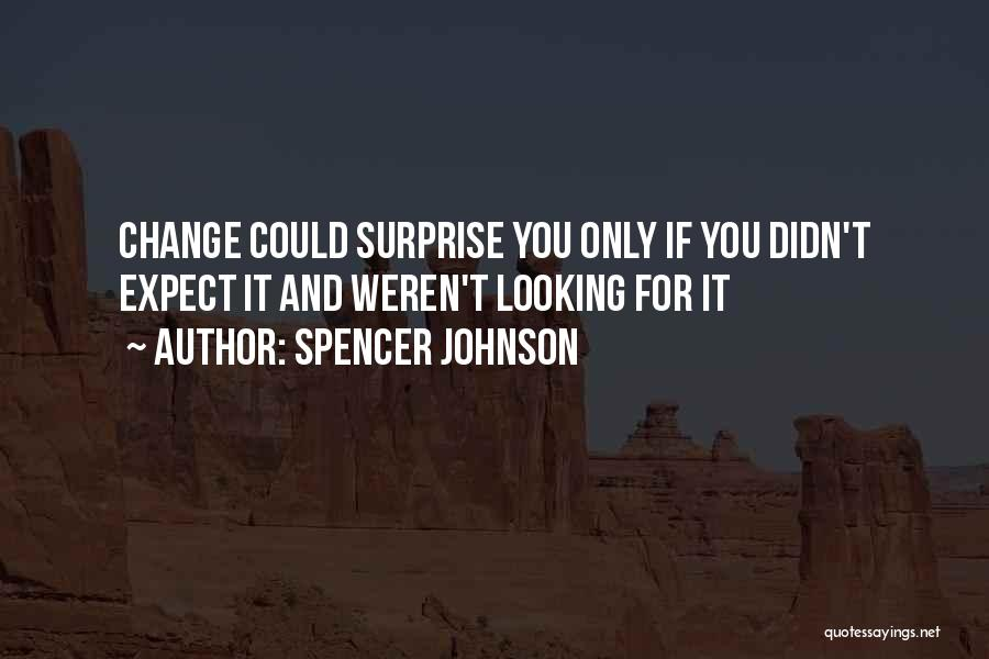 Spencer Johnson Quotes 187890