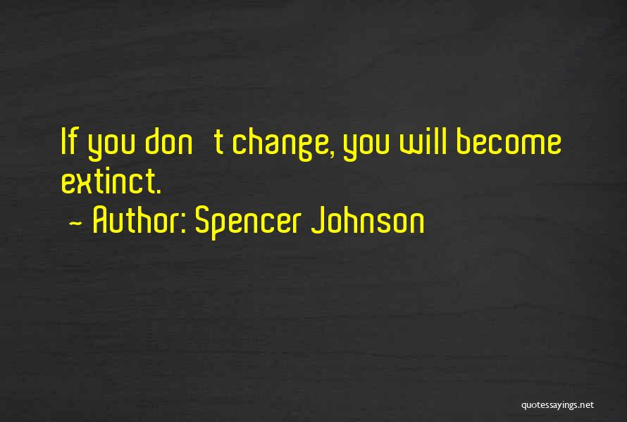Spencer Johnson Quotes 2110283