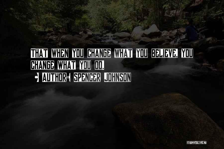 Spencer Johnson Quotes 2209234
