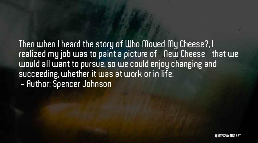 Spencer Johnson Quotes 266894