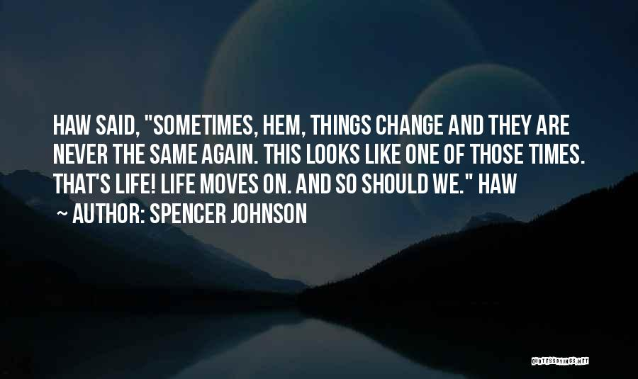 Spencer Johnson Quotes 317698
