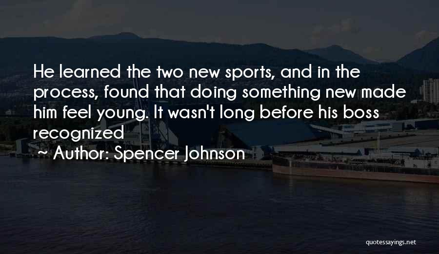 Spencer Johnson Quotes 327712