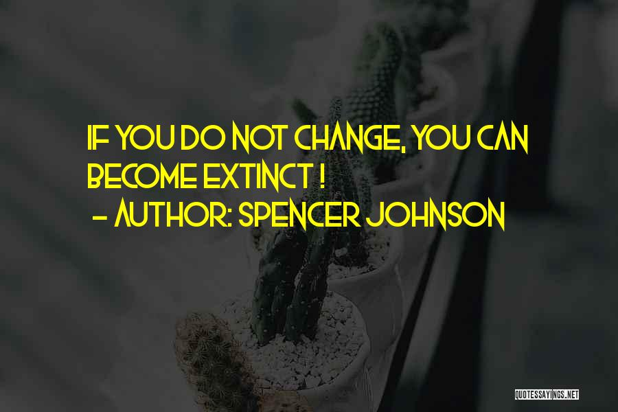 Spencer Johnson Quotes 90947