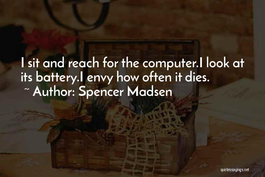 Spencer Madsen Quotes 1877182