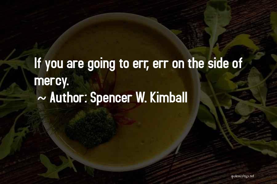 Spencer W. Kimball Quotes 1427110