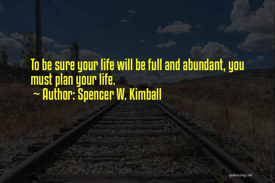 Spencer W. Kimball Quotes 302671