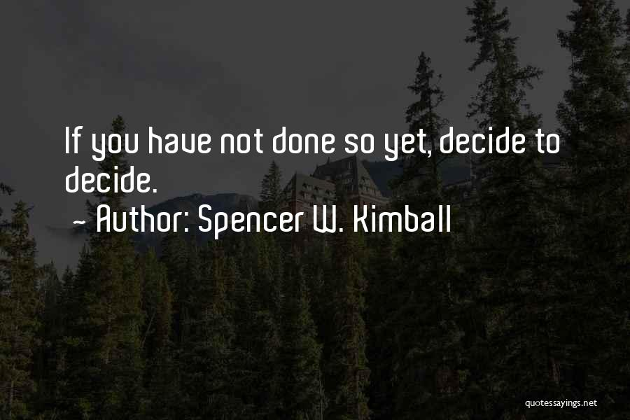 Spencer W. Kimball Quotes 324096
