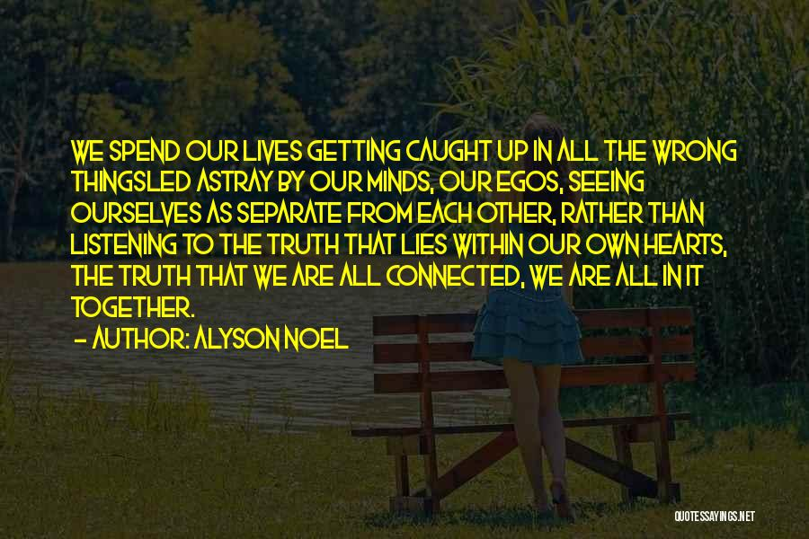 Spend Our Lives Together Quotes By Alyson Noel