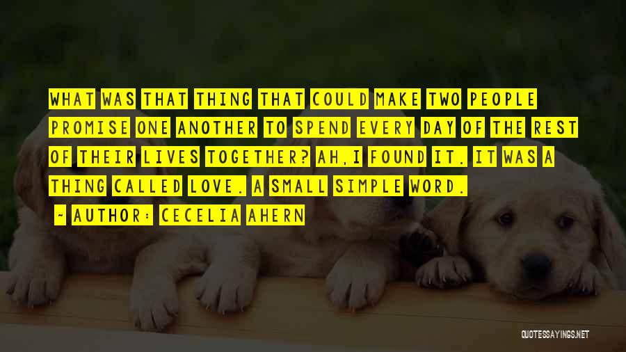 Spend Our Lives Together Quotes By Cecelia Ahern