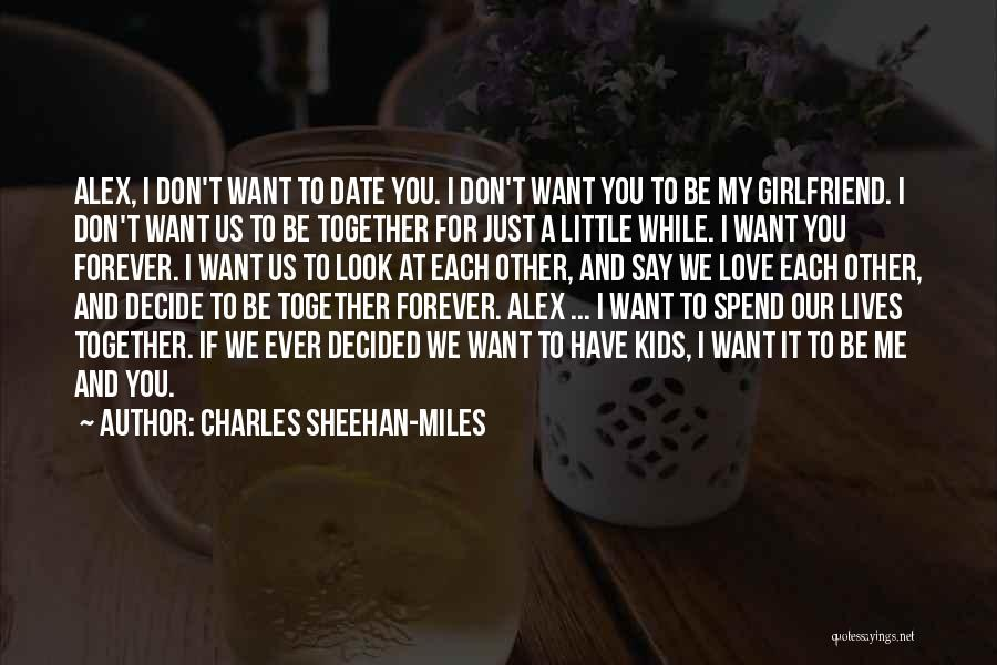 Spend Our Lives Together Quotes By Charles Sheehan-Miles