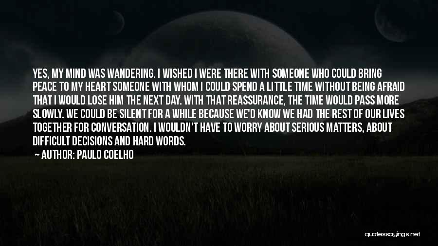Spend Our Lives Together Quotes By Paulo Coelho