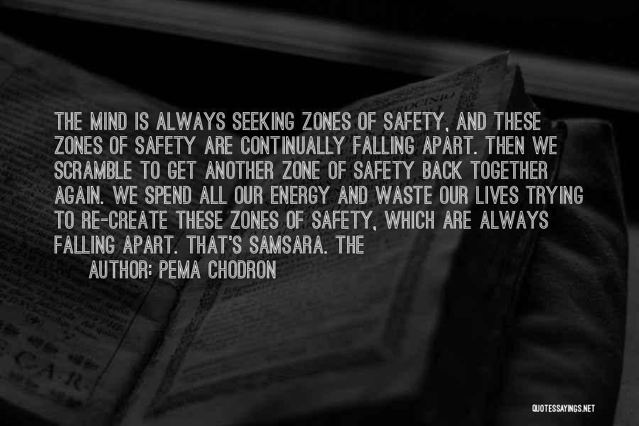 Spend Our Lives Together Quotes By Pema Chodron