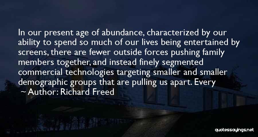 Spend Our Lives Together Quotes By Richard Freed