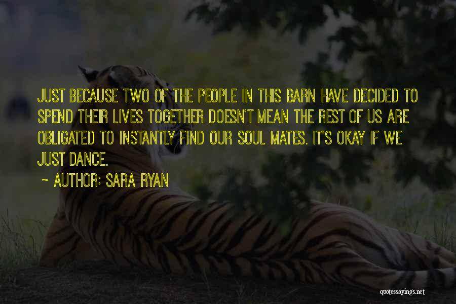 Spend Our Lives Together Quotes By Sara Ryan
