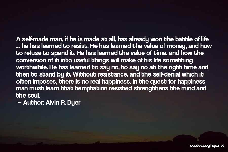 Spend The Money Quotes By Alvin R. Dyer
