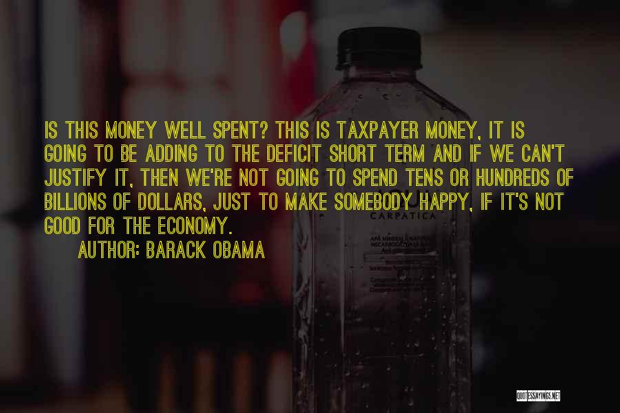 Spend The Money Quotes By Barack Obama