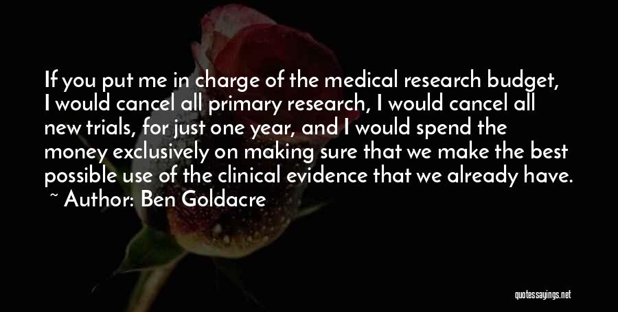 Spend The Money Quotes By Ben Goldacre