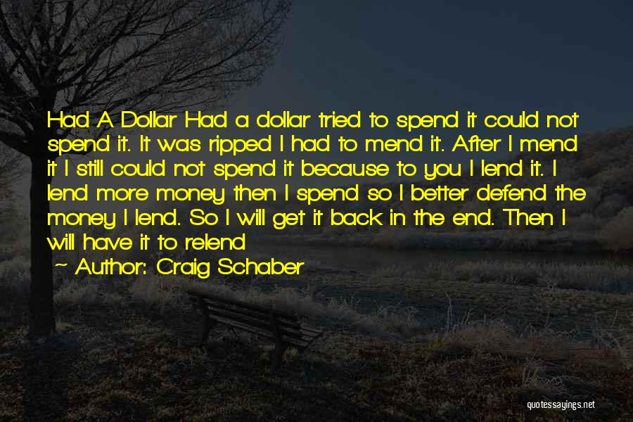 Spend The Money Quotes By Craig Schaber
