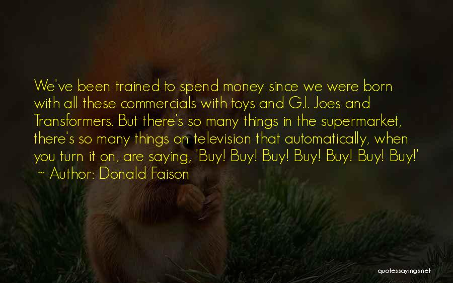Spend The Money Quotes By Donald Faison