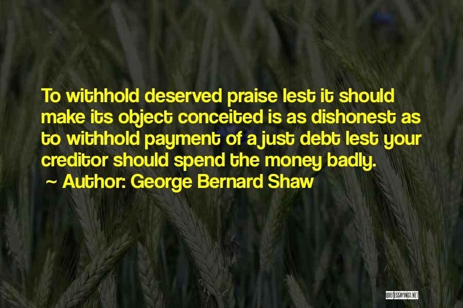 Spend The Money Quotes By George Bernard Shaw