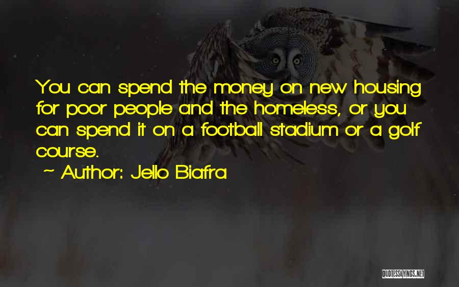 Spend The Money Quotes By Jello Biafra