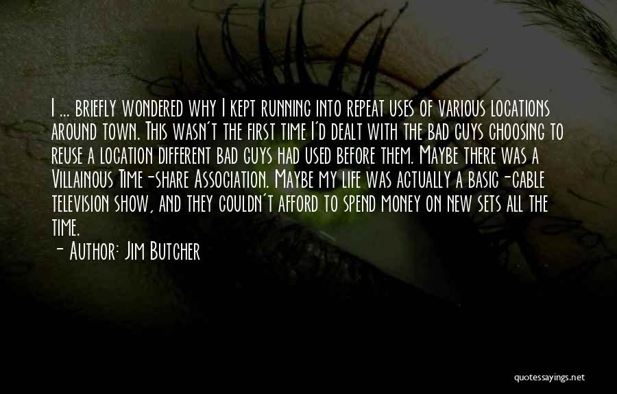 Spend The Money Quotes By Jim Butcher