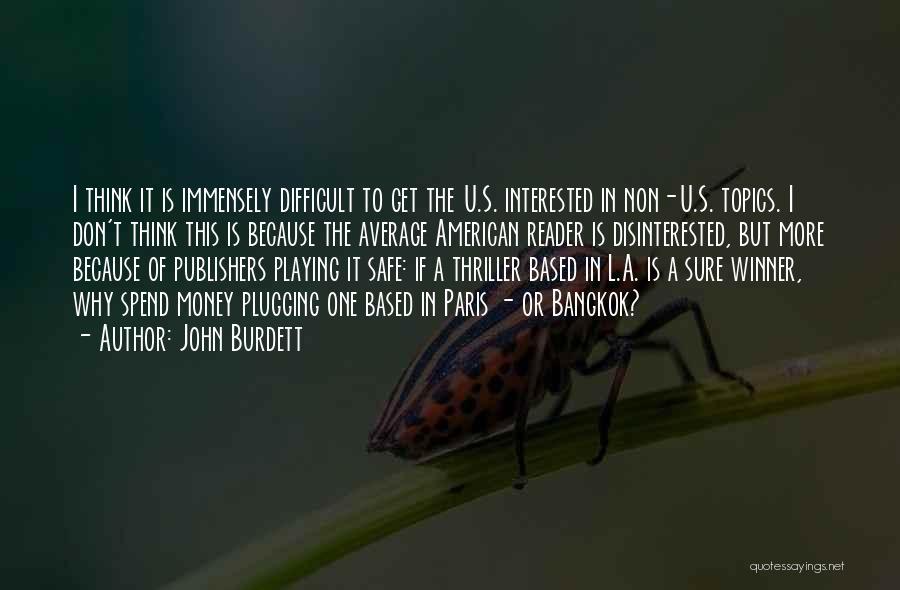 Spend The Money Quotes By John Burdett