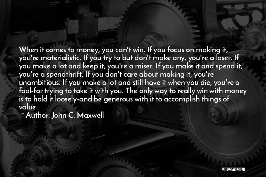 Spend The Money Quotes By John C. Maxwell
