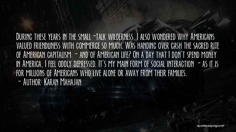 Spend The Money Quotes By Karan Mahajan