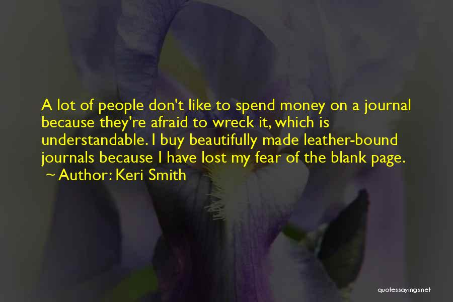 Spend The Money Quotes By Keri Smith