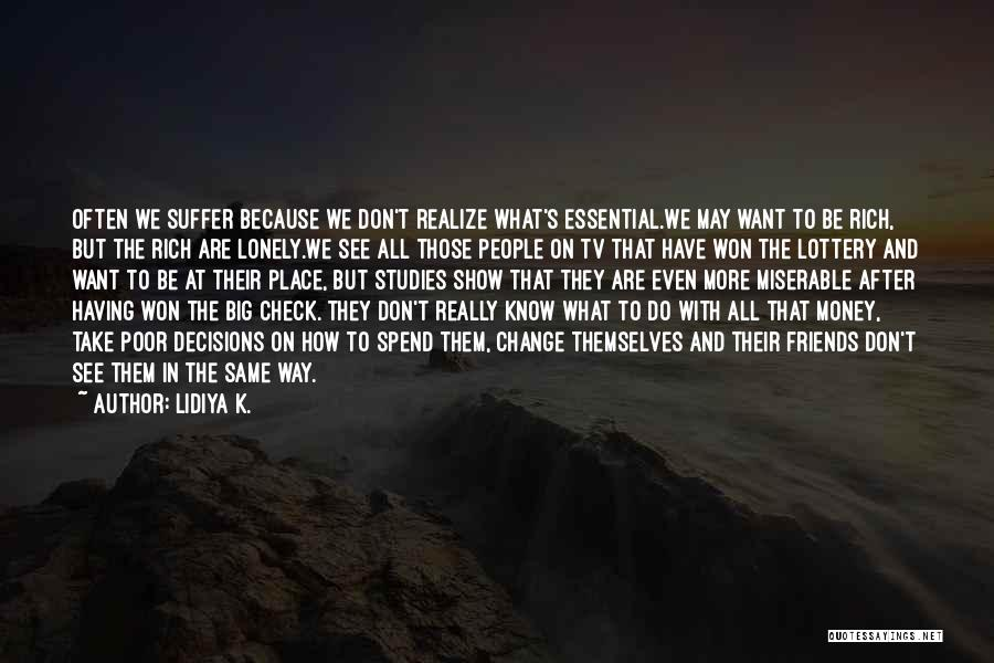 Spend The Money Quotes By Lidiya K.