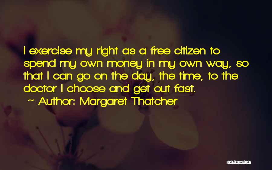 Spend The Money Quotes By Margaret Thatcher