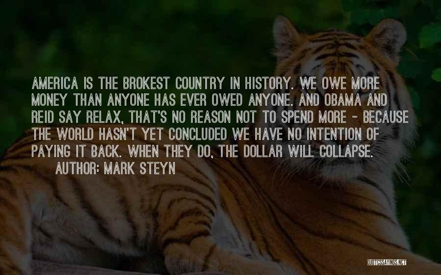 Spend The Money Quotes By Mark Steyn