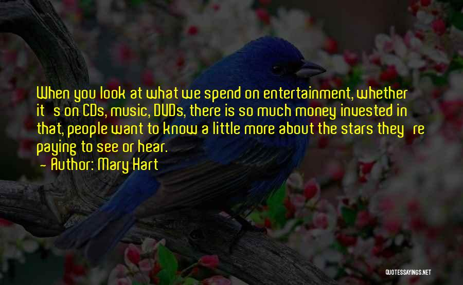Spend The Money Quotes By Mary Hart