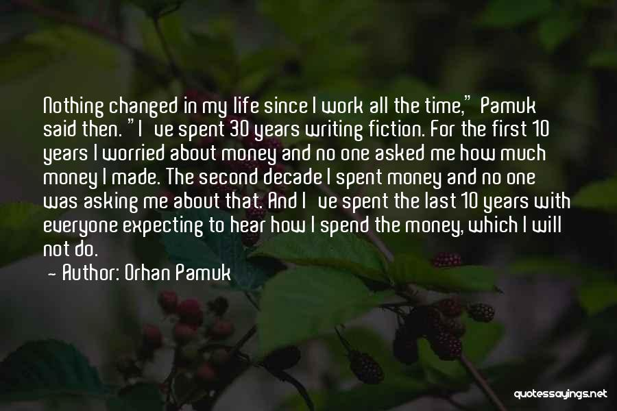 Spend The Money Quotes By Orhan Pamuk