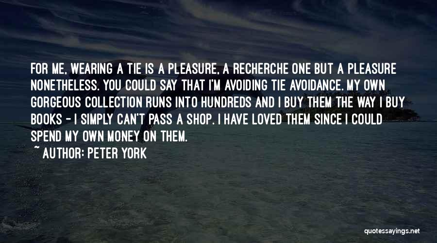 Spend The Money Quotes By Peter York