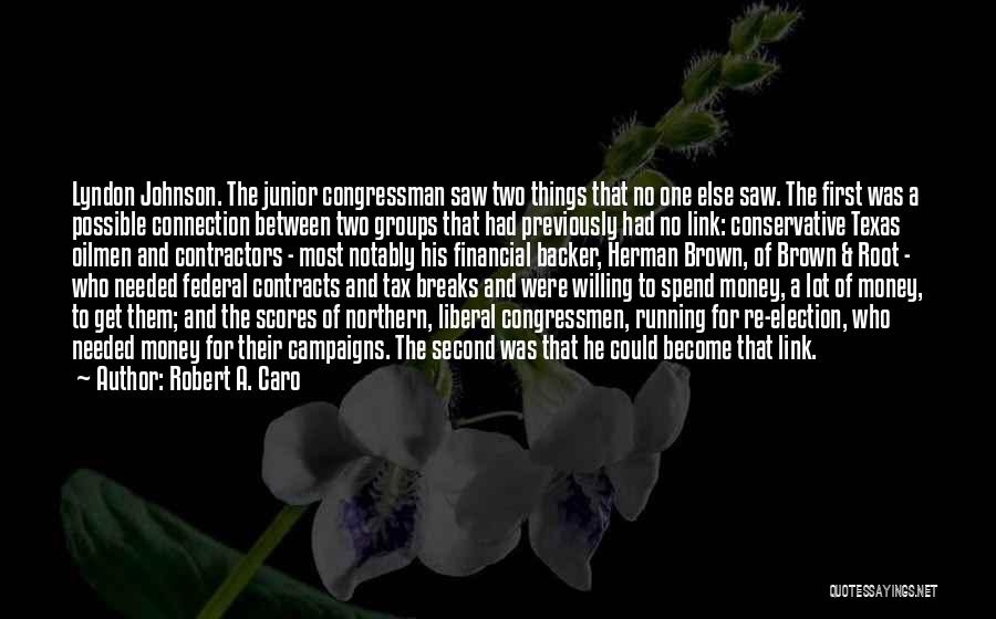 Spend The Money Quotes By Robert A. Caro