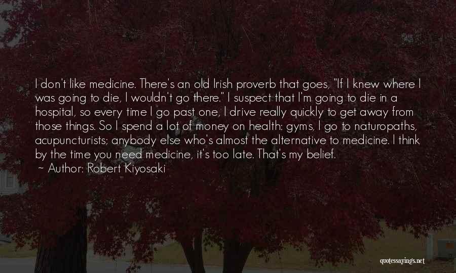 Spend The Money Quotes By Robert Kiyosaki