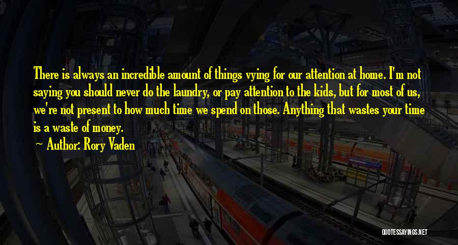 Spend The Money Quotes By Rory Vaden