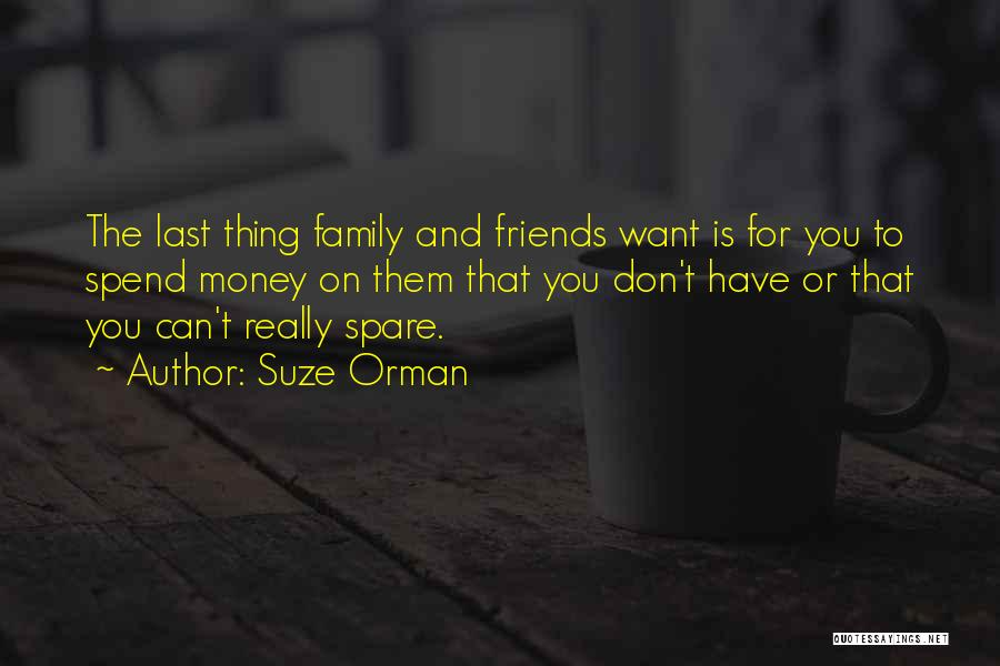 Spend The Money Quotes By Suze Orman