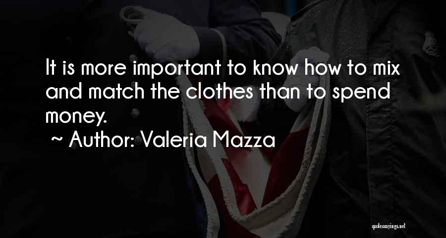 Spend The Money Quotes By Valeria Mazza