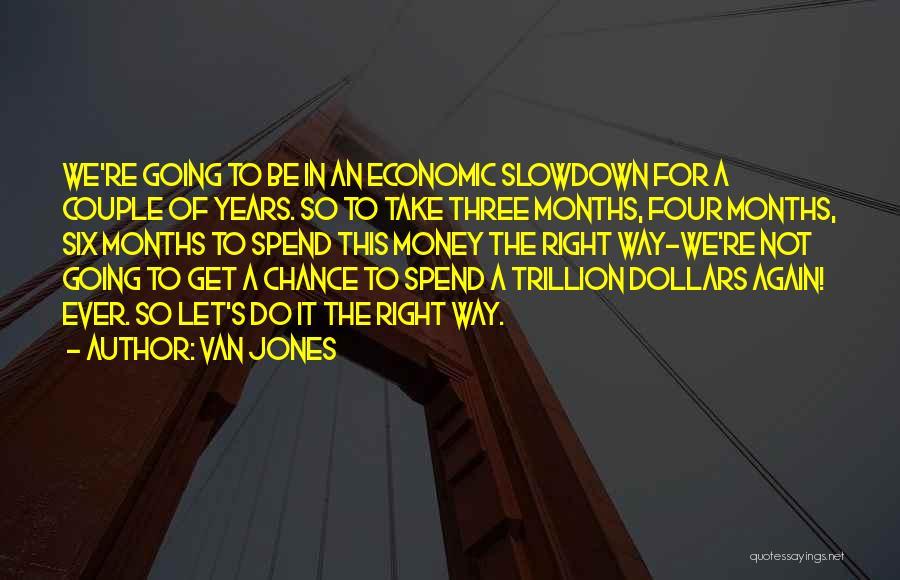 Spend The Money Quotes By Van Jones