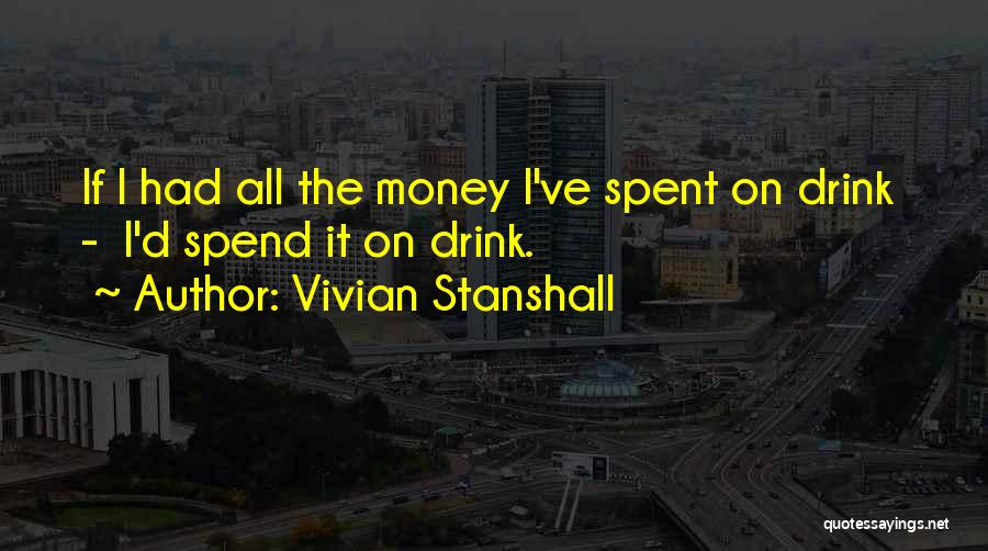 Spend The Money Quotes By Vivian Stanshall