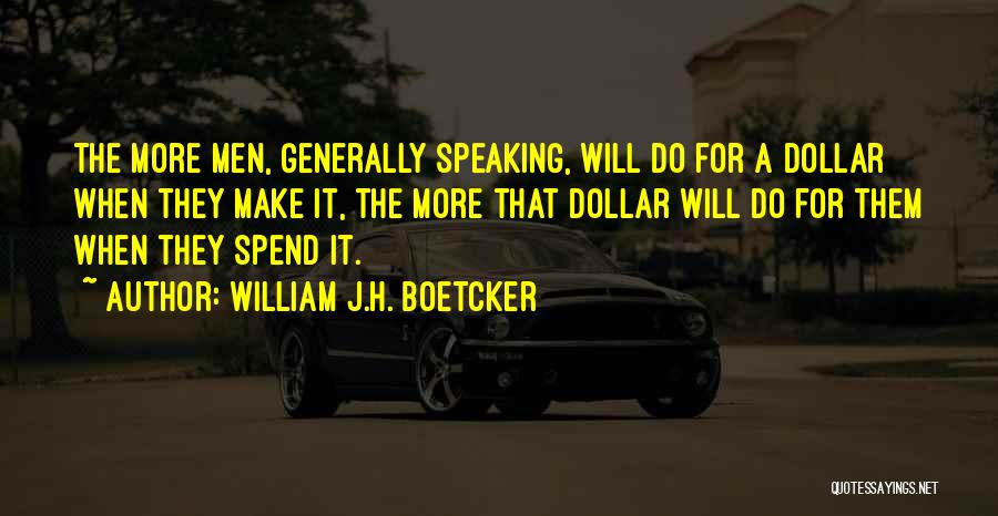 Spend The Money Quotes By William J.H. Boetcker