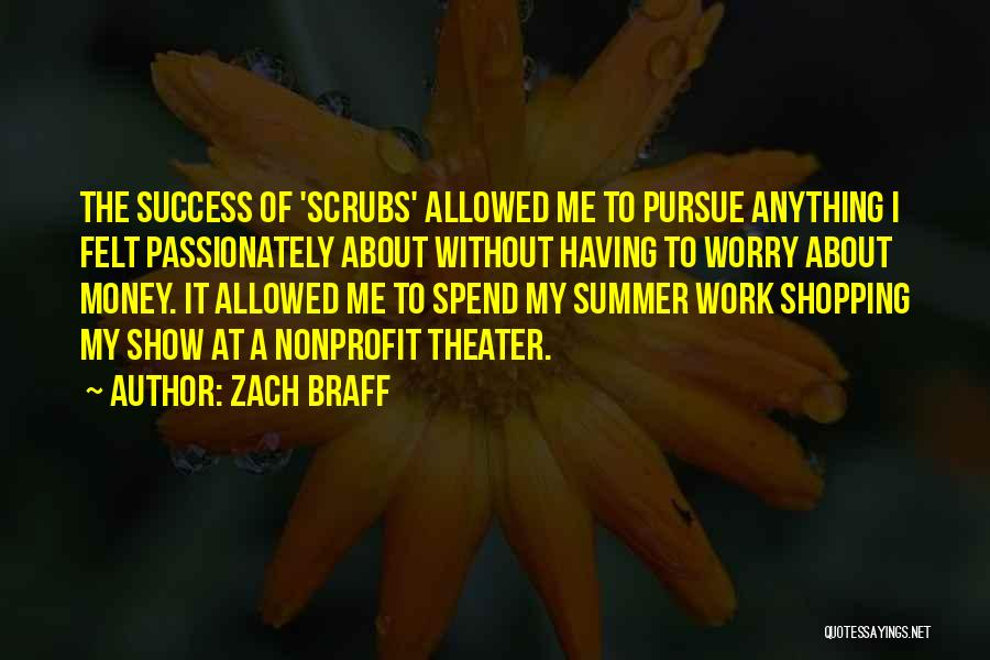 Spend The Money Quotes By Zach Braff